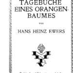Hans Heinz Ewers: Aus dem Tagebuch eines Orangenbaumes. Leipzig-Wien: Lyra-Verlag (H. Molitor) 1919.