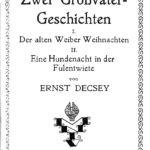 Ernst Decsey: Zwei Großvater-Geschichten. Leipzig-Wien: Lyra-Verlag (H. Molitor) 1919.